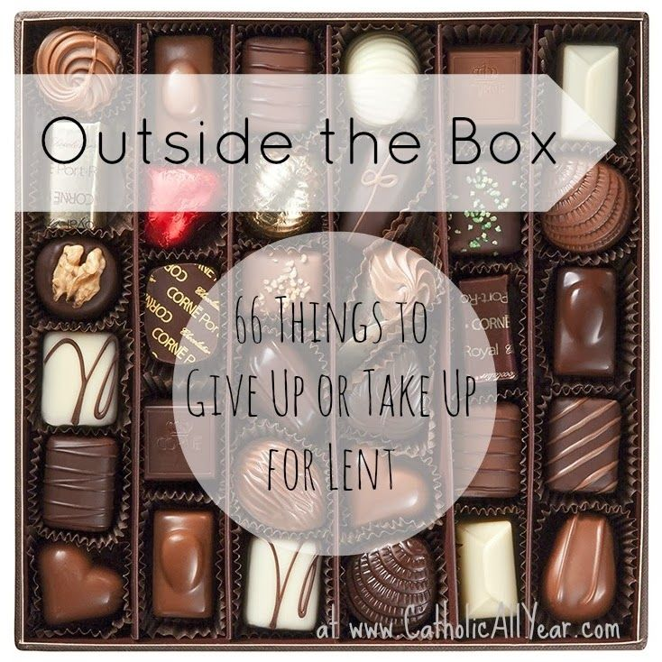 Outside the Box: 66 Things to Give Up or Take Up for Lent (in beginner, intermediate, and advanced) - Catholic All Year