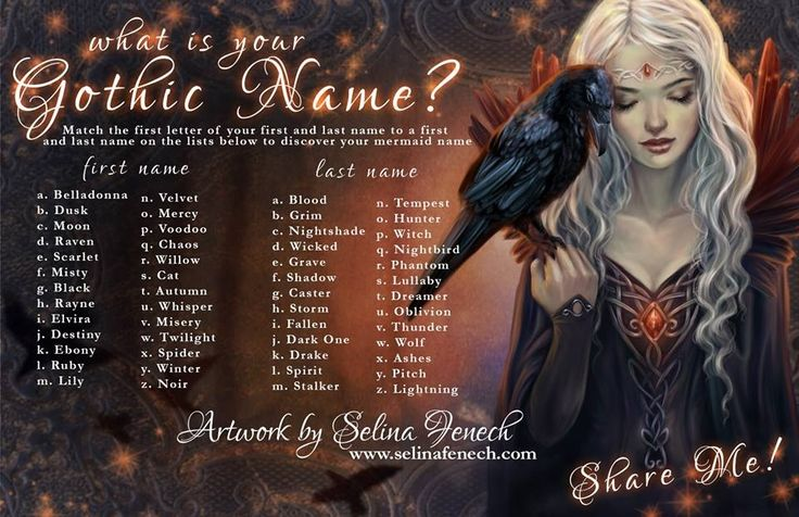 What is your Gothic Name? Mine's : Autumn Nightshade <3