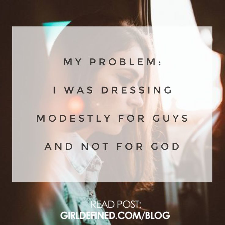 {Blog Post} My Problem: I Was Dressing Modestly for Guys and Not for God