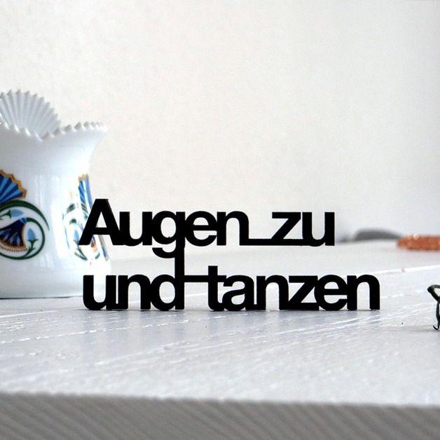 """""""Augen zu und tanzen"""" Deko Schriftzug // decoration lettering by NOGALLERY via DaWanda.com"""