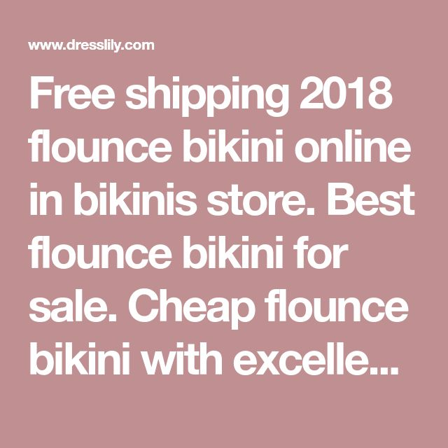 Free shipping 2018 flounce bikini online in bikinis store. Best flounce bikini for sale. Cheap flounce bikini with excellent quality and fast delivery. | DressLily.com