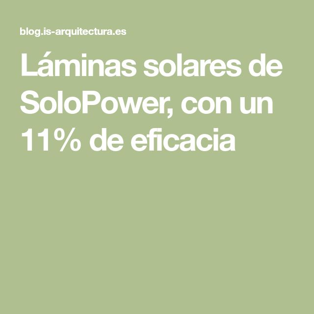Láminas solares de SoloPower, con un 11% de eficacia