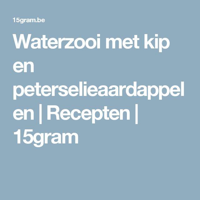 Waterzooi met kip en peterselieaardappelen   Recepten   15gram