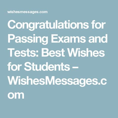 Congratulations for Passing Exams and Tests: Best Wishes for Students – WishesMessages.com