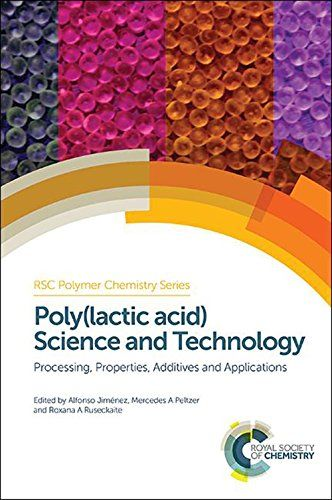 Poly(Lactic Acid) Science And Technology: Processing Properties Additives And Applications (Polymer Chemistry Series) PDF