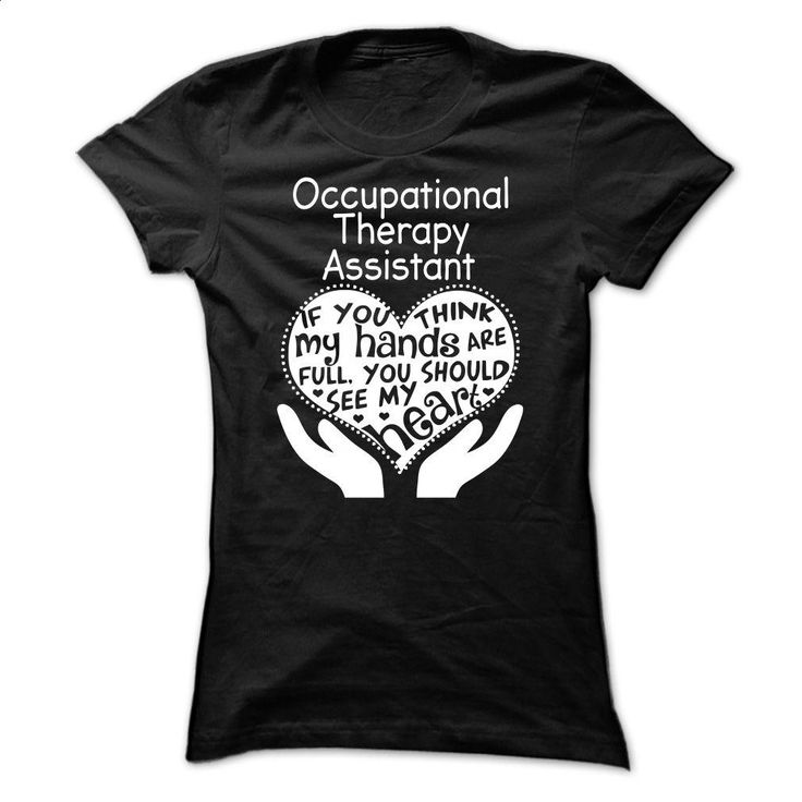 Occupational Therapy Assistant T Shirts, Hoodies, Sweatshirts - #sweater #boys hoodies. MORE INFO => https://www.sunfrog.com/No-Category/Occupational-Therapy-Assistant-Ladies.html?60505