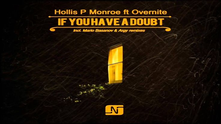 Overnite Hollis P Monroe - If You Have A Doubt (Mario Basanov Remix)