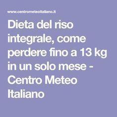 Dieta del riso integrale, come perdere fino a 13 kg in un solo mese - Centro Meteo Italiano