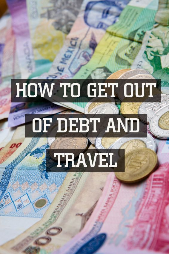 5 Tips to Get Out of Debt So You Can Travel More