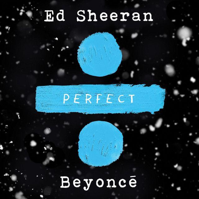 Perfect Duet (Ed Sheeran & Beyoncé) - Ed Sheeran