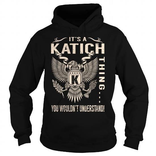 I Love Its a KATICH Thing You Wouldnt Understand - Last Name, Surname T-Shirt (Eagle) Shirts & Tees