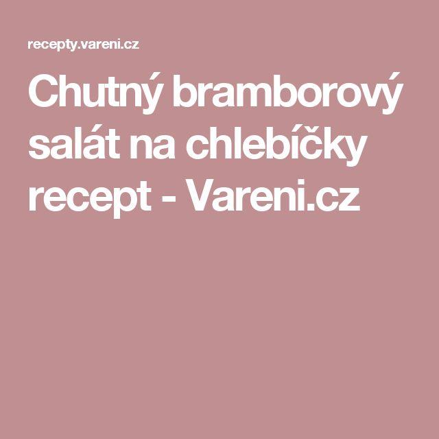 Chutný bramborový salát na chlebíčky recept - Vareni.cz