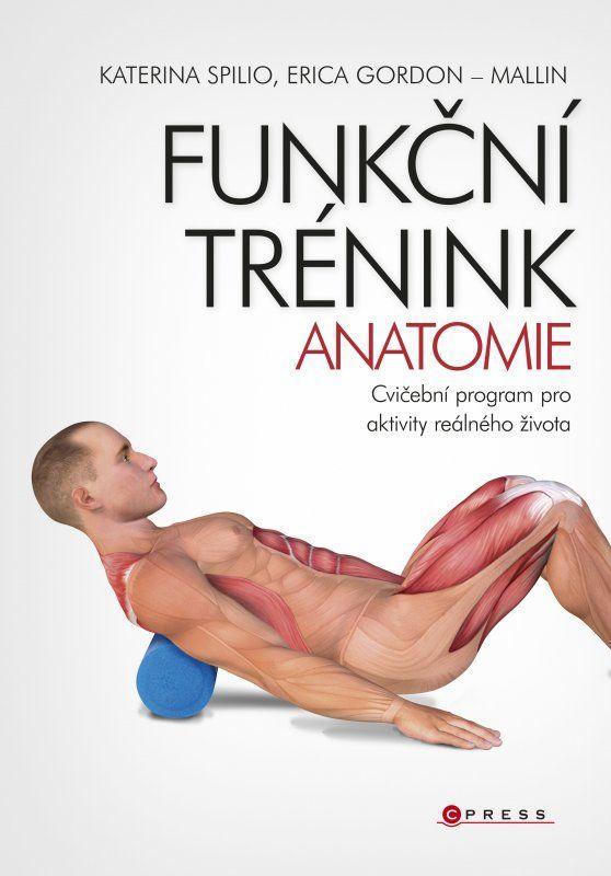 Funkční trénink - anatomie | Knihy.cpress.cz