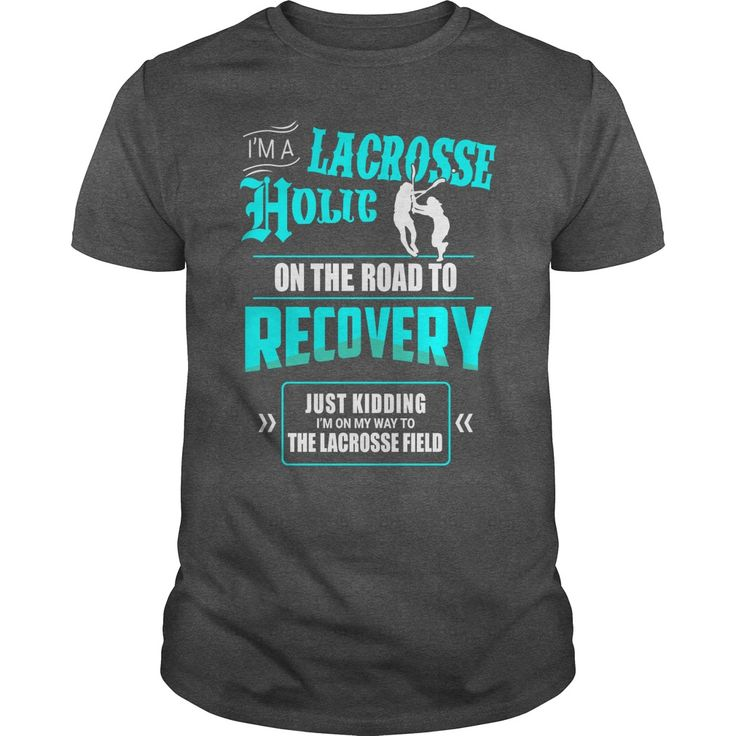 I'M A LACROSSE HOLIC ON THE ROAD TO RECOVERY JUST KIDDING I'M ON MY WAY TO THE LACROSSE FIELD T-Shirts, Hoodies. ADD TO CART ==► https://www.sunfrog.com/Sports/IM-A-LACROSSE-HOLIC-ON-THE-ROAD-TO-RECOVERY-JUST-KIDDING-IM-ON-MY-WAY-TO-THE-LACROSSE-FIELD-Dark-Grey-Guys.html?id=41382