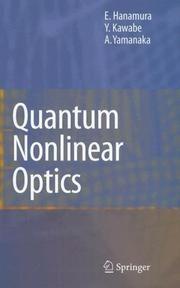 Quantum nonlinear optics / E. Hanamura, Y. Kawabe and A. Yamaka