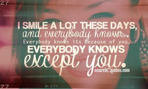 I secretly love him quotes . Everybody knows its - http://cutequotespictures.com/i-secretly-love-him-quotes-everybody-knows-its/