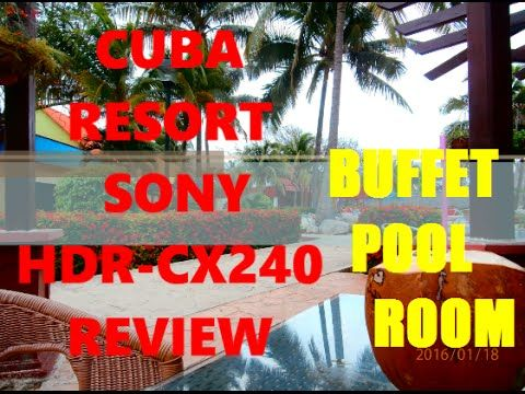 CUBA Vacation Brisas Resort 2016 SONY HDR CX240 Footage Quality