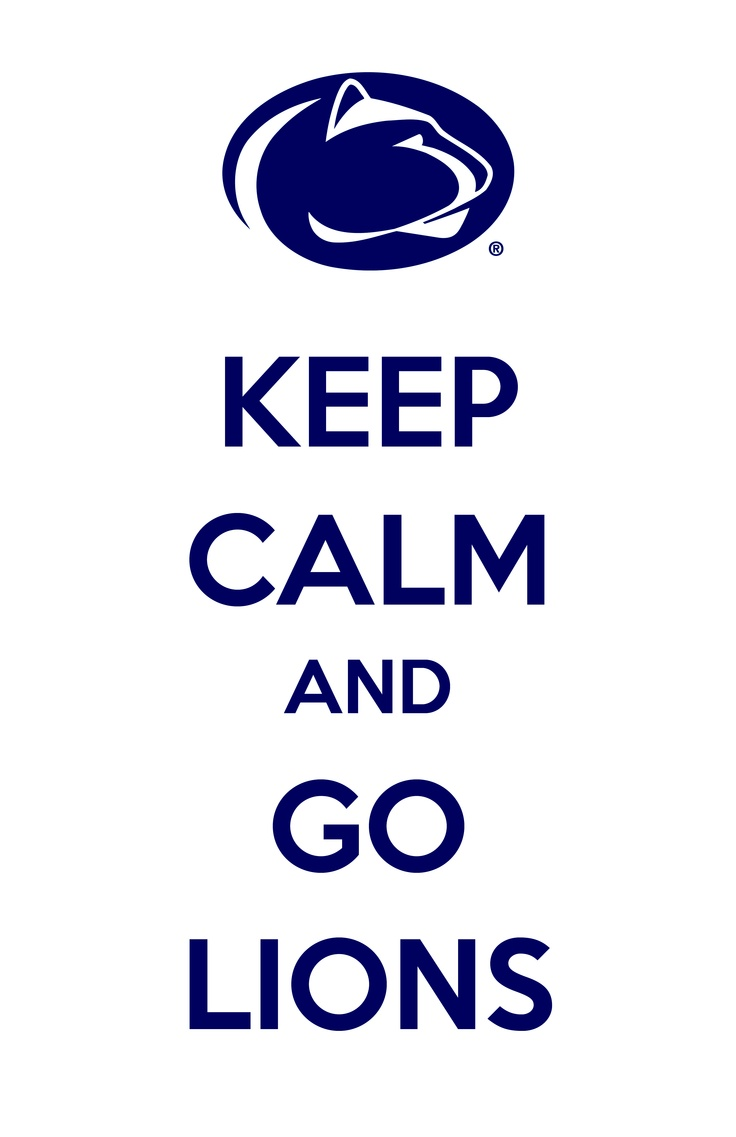 Penn State : Keep calm and go Penn State