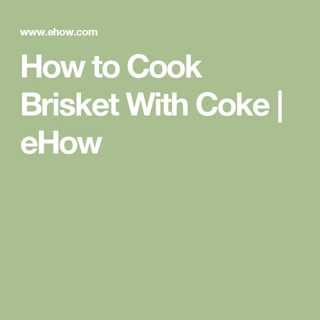 How to Cook Brisket With Coke | eHow