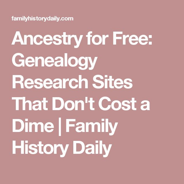 Ancestry for Free: Genealogy Research Sites That Don't Cost a Dime   Family History Daily