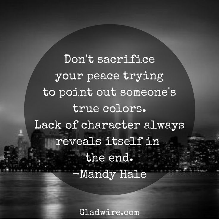 """""""Don't sacrifice your peace trying to point out someone's true colors. Lack of character always reveals itself in the end.""""  For more motivational quotes, click on the image above!"""