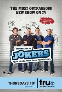 Impractical Jokers (2011) Poster                        HILARIOUS!