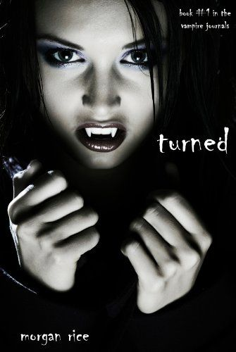 Amazon.com: Turned (Book #1 in the Vampire Journals) eBook: Morgan Rice: Kindle Store