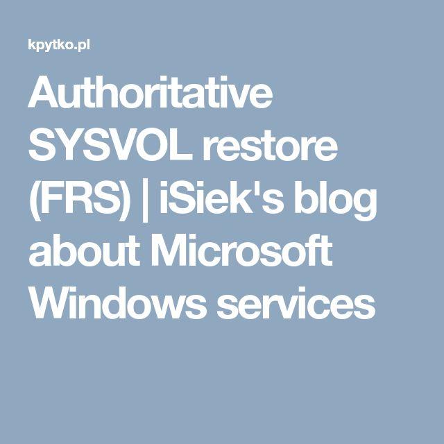 Authoritative SYSVOL restore (FRS) | iSiek's blog about Microsoft Windows services