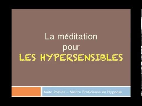 La méditation pour les hypersensibles - YouTube