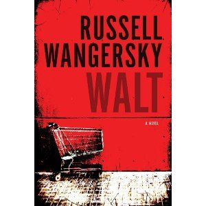 Walt, by Russell Wangersky (Spiderline/House of Anansi Press) http://www.amazon.ca/Walt-Russell-Wangersky/dp/1770894675/?qid=1403275529s=bookssr=1-1keywords=walt+russell+wangerskyie=UTF8ref=sr_1_1