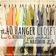 The 40 Hanger Closet: love this post and the concept, but right now I'm at a 70 hanger closet...
