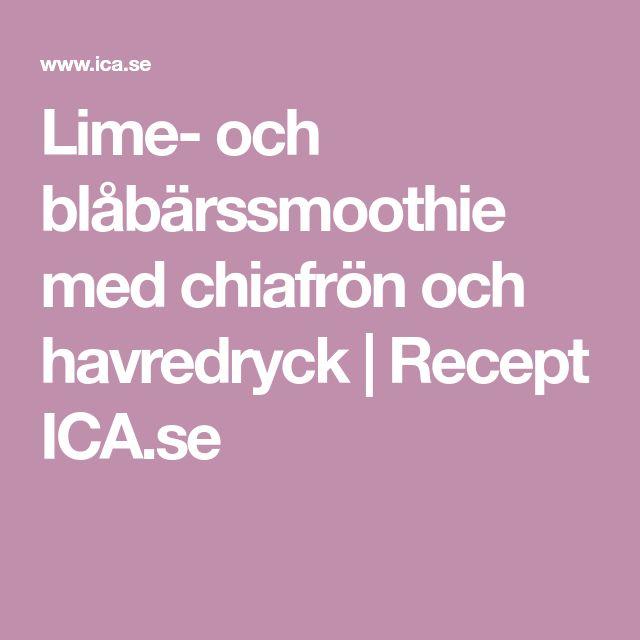 Lime- och blåbärssmoothie med chiafrön och havredryck | Recept ICA.se