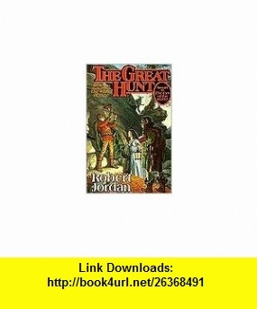 The Great Hunt 1st (first) edition Text Only Robert Jordan ,   ,  , ASIN: B004OC7IXM , tutorials , pdf , ebook , torrent , downloads , rapidshare , filesonic , hotfile , megaupload , fileserve