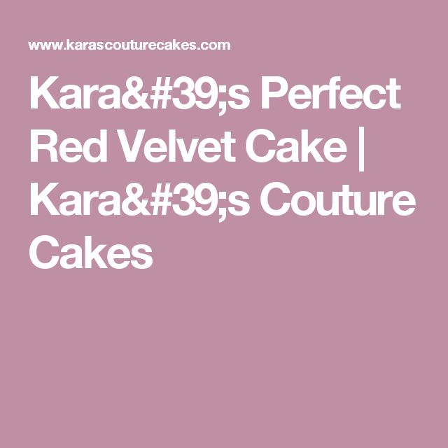 Kara's Perfect Red Velvet Cake | Kara's Couture Cakes