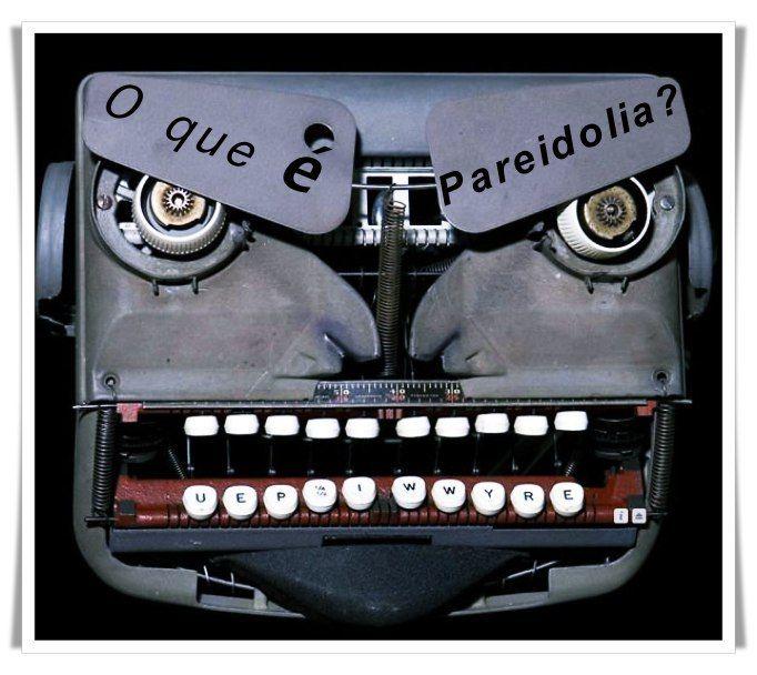 Descubra se você sofre de Pareidolia!