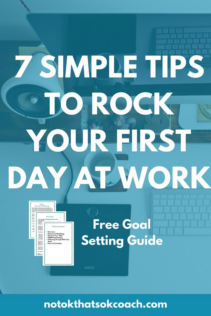 7 Simple Tips to Rock Your First Day at Work  Click to view and pin for later