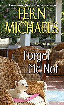 Forget Me Not - Kindle edition by Fern Michaels. Literature & Fiction Kindle eBooks @ Amazon.com.