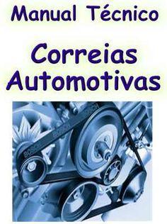 Manual Técnico - Correias Automotivas Aprenda a Diagnosticar defeitos e consertar, ótimo para mecânicos e proprietários de veículo nacionais e importados. Veja em detalhes neste site http://www.mpsnet.net/loja/index.asp?loja=1&link=VerProduto&Produto=499