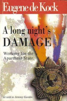 This is a truly exceptional read. It is told in Eugene De Kock`s words and he frankly tells of the Vlakplaas goings on. A must read.