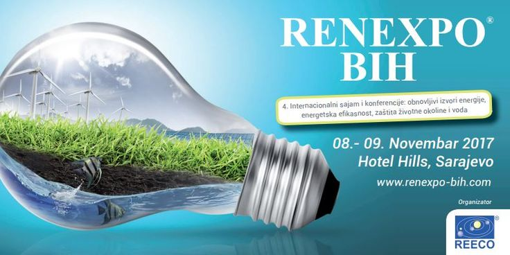 RENEXPO® BiH: The biggest trade fair with conferences about renewable energy in Sarajevo   4th international trade fair and conferences RENEXPO® BiH will take place in the congress center Hotell Hills in Sarajevo, on 8th and 9th of November 2017.   #ESCO #Investime #Lorenc Gordani #Regulation #Solar #Trading