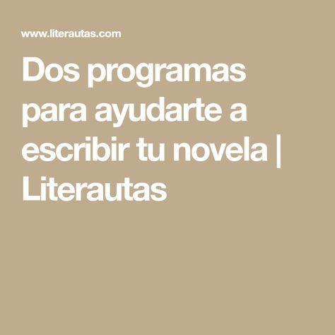 Dos Programas Para Ayudarte A Escribir Tu Novela Literautas