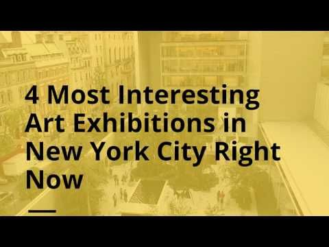 4 Most Interesting Art Exhibitions in New York City Right Now - YouTube