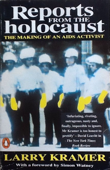 Larry Kramer: Reports from the holocaust - Protea, Stellenbosch - R48 - 12 November 2016