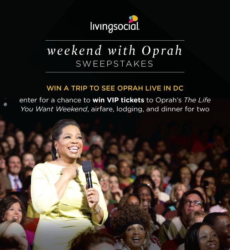 You could win a VIP experience to Oprah's The Life You Want Tour in DC from LivingSocial!