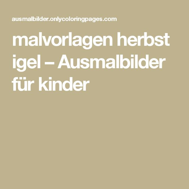 17 best ideas about Malvorlagen Herbst on Pinterest   Ausmalbilder ...