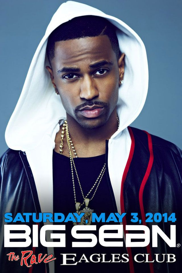 BIG SEAN with TBA Saturday, May 3, 2014 at 8pm (doors scheduled to open at 6:30pm) The Rave/Eagles Club - Milwaukee WI All Ages / 21+ to Drink  Advance tickets are $28.00 (General Admission) and $33.00 (VIP Balcony) plus fees.   Purchase tickets at http://tickets.therave.com, www.eTix.com, charge by phone at 414-342-7283, or visit our box office at 2401 W. Wisconsin Avenue in Milwaukee. Box office and charge by phone hours are Mon-Sat 10am-6pm.