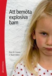 Att bemöta explosiva barn av Ross W. Greene, J. Stuart Ablon 273 kr