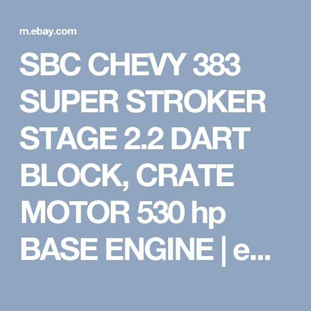 SBC CHEVY 383 SUPER STROKER STAGE 2.2 DART BLOCK, CRATE MOTOR 530 hp BASE ENGINE  | eBay