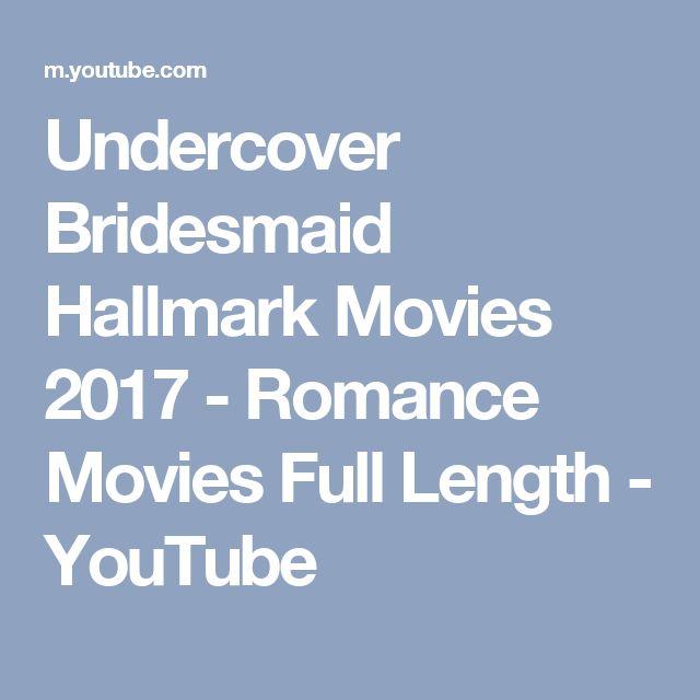Undercover Bridesmaid Hallmark Movies 2017 - Romance Movies Full Length - YouTube