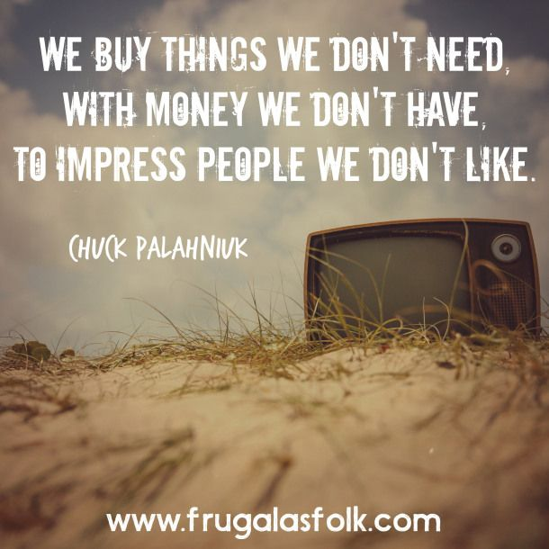 Motivational Inspirational Quotes: Motivational Monday! We Buy Things We Don't Need, With